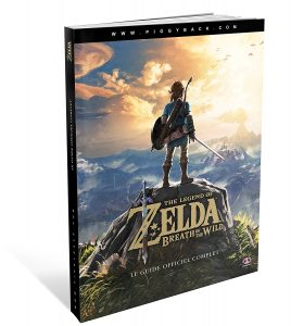 Guide officiel complet The Legend of Zelda Breath of the Wild - Jeux Précommande